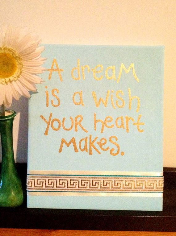 A Dream is a Wish Your Heart Makes  Quote on Canvas with by MegLu, $17.00