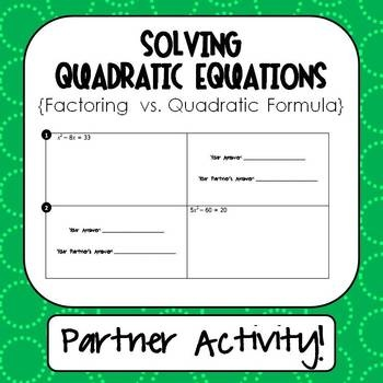 Quadratic Equations Partner Activity Factoring Vs Quadratic