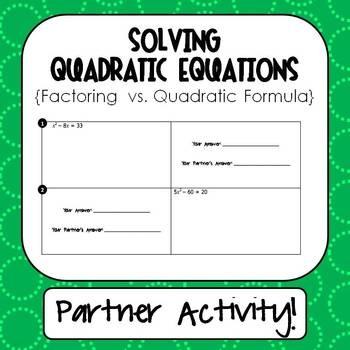 Solving Quadratic Equations By Factoring Vs Quadratic Formula