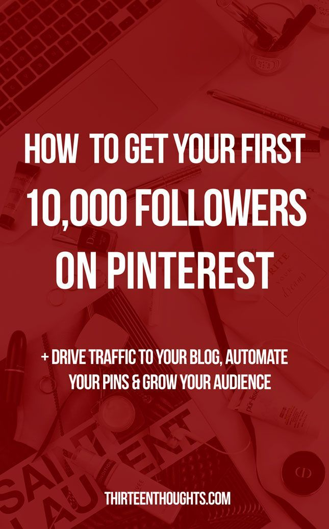 How to grow your Pinterest following FAST + expanding your audience - Thirteen Thoughts