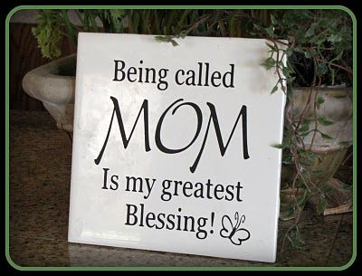The best thing in the world is being a Mom, nothing else compares...They are my joy and my happiness!