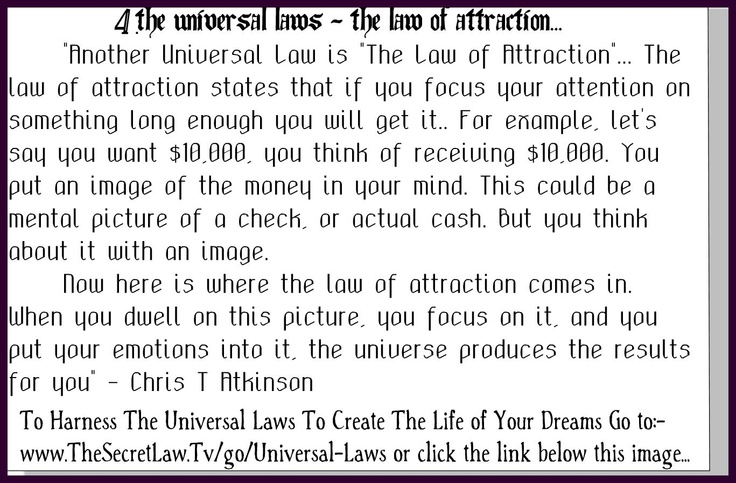 4. {Snippet The Universal Laws - Law of Attraction} - From The Life Changing Universal Laws of Attraction Principles Revealed Audio Report which you can access at the live link attached here..