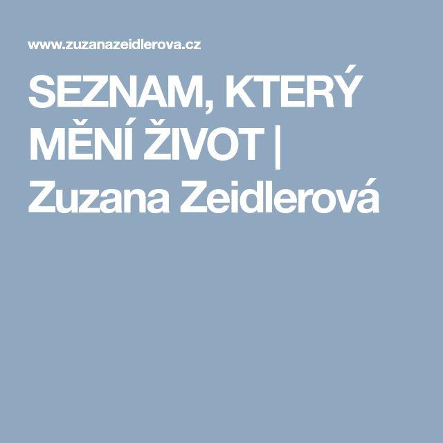 SEZNAM, KTERÝ MĚNÍ ŽIVOT | Zuzana Zeidlerová