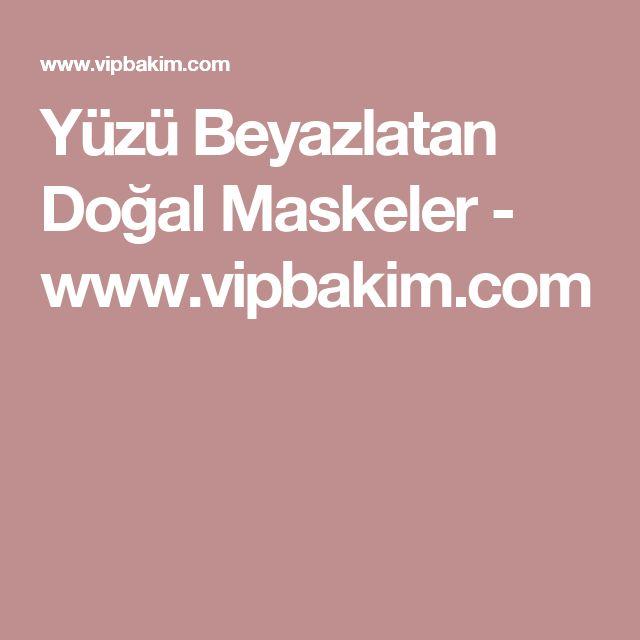 Yüzü Beyazlatan Doğal Maskeler - www.vipbakim.com