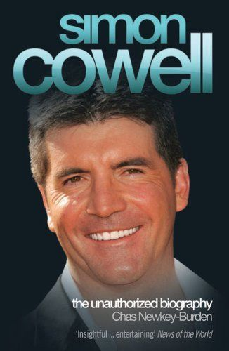 Simon Cowell: The Unauthorized Biography by Chas Newkey-Burden. $11.01. Publication: December 1, 2010. Publisher: Michael O'Mara (December 1, 2010). Author: Chas Newkey-Burden