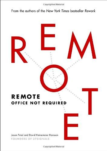 Remote: Office Not Required by Jason Fried