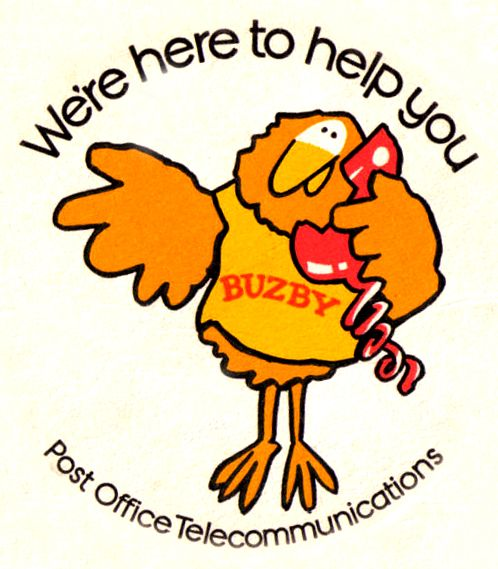 "Buzby. My Dad worked for BT for 30yrs. When I was about 5 I walked up to someone dressed up in a Busby costume in Town and asked ""Do you know my Dad?"""