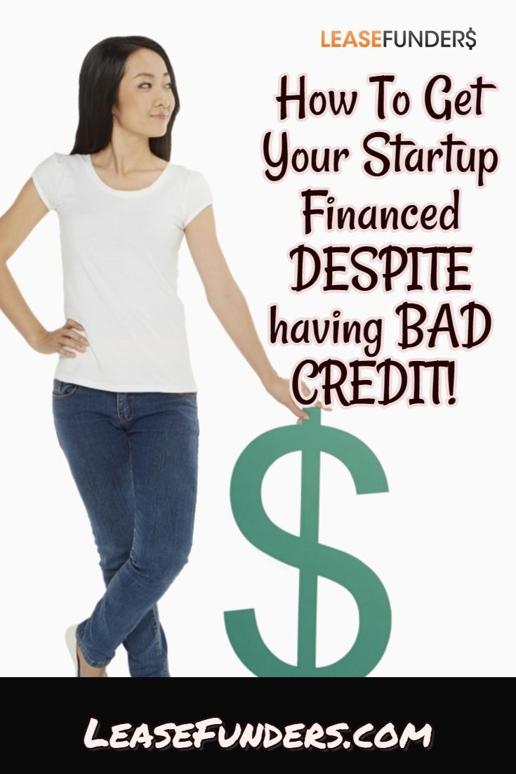 Having Bad Credit Can Kill Your Chances Of Getting A Business Loan But There Are Ways To Make Yourself A Business Loans Small Business Loans Start Up Business