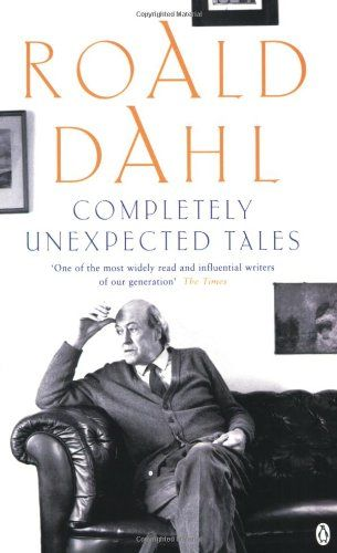 (1986) Completely Unexpected Tales - Tales of the Unexpected and More - Roald Dahl