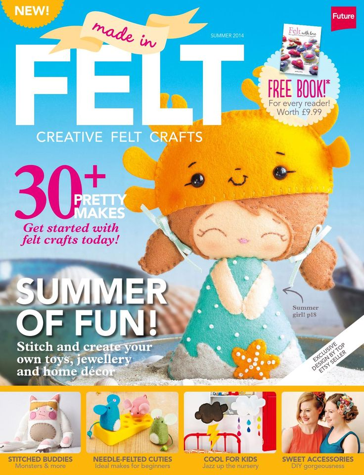 Made in Felt 2  Made in Felt is a beautiful, stylish magazine devoted to the world of felt crafts. In issue 2, you'll find over 30 step-by-step projects for stitched felties, needle felted animals, as well as gorgeous home décor, gifts and cute toys and furnishings for kids. We also celebrate how felt pairs perfectly with cross stitch, crochet and cardmaking as well as chat to leading felt crafters. 130 pages of inspiration for just £7.99! Find us on Facebook at ...