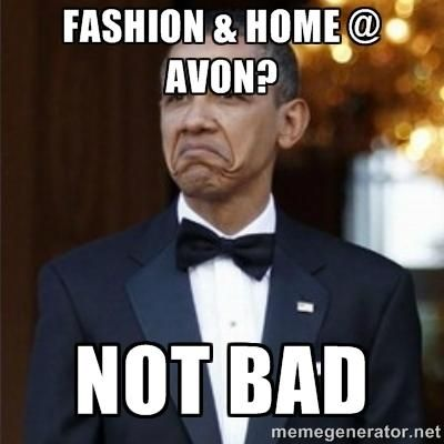 See everyone loves Avon! Have you seen the latest in Avon's Fashion and Home? If not, get a hold of your #AvonRep
