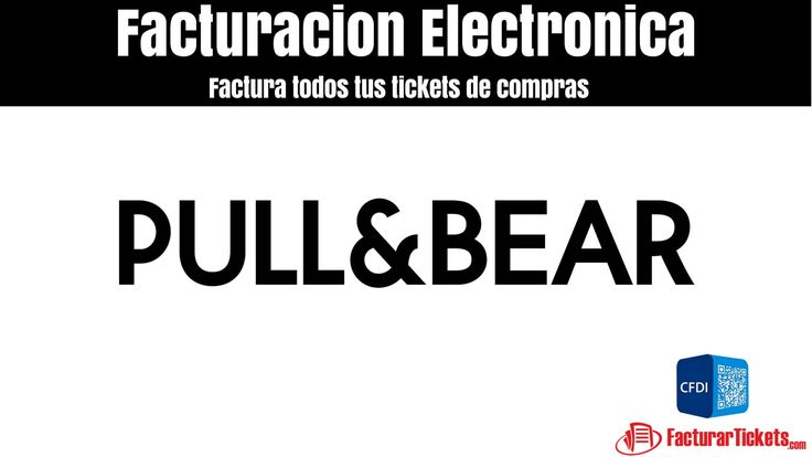 Facturacion Pull and Bear xml y pdf
