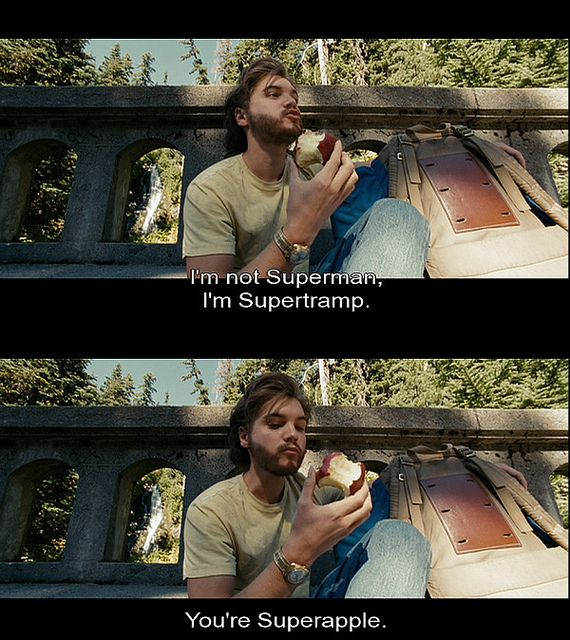INTO THE WILD. I freaking loved every minute of this movie.