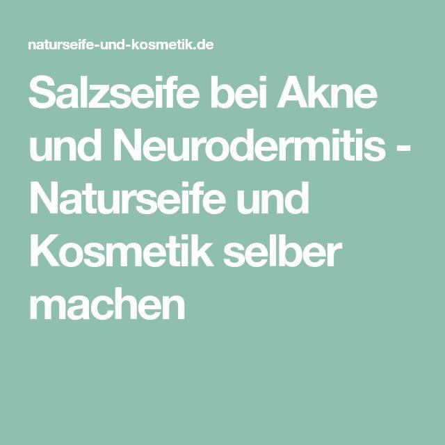 Salzseife bei Akne und Neurodermitis - Naturseife und Kosmetik selber machen