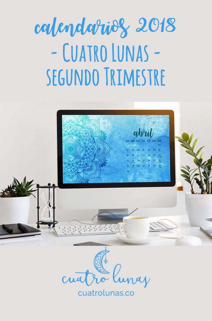 Descarga aquí los calendarios de escritorio para abril, mayo y junio de 2018 ¡Disfrútalos!