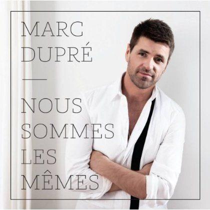Marc Dupre - Nous Sommes Le Memes