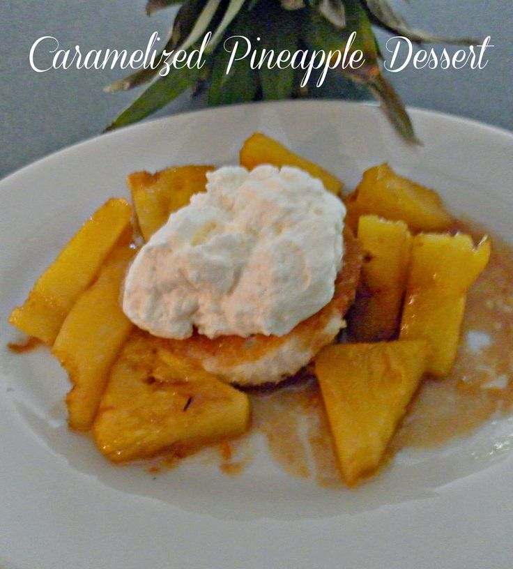 Cooking On A Budget: Caramelized Pineapple Dessert