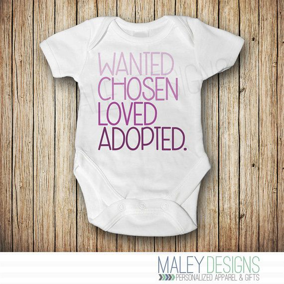 Wanted, Chosen, Loved, Adopted bodysuit! A perfect adoption gift or way to announce you are adopting. Boy Colors Listing: