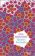 Eva Menasse - Quasikristalle - Kiepenheuer & Witsch