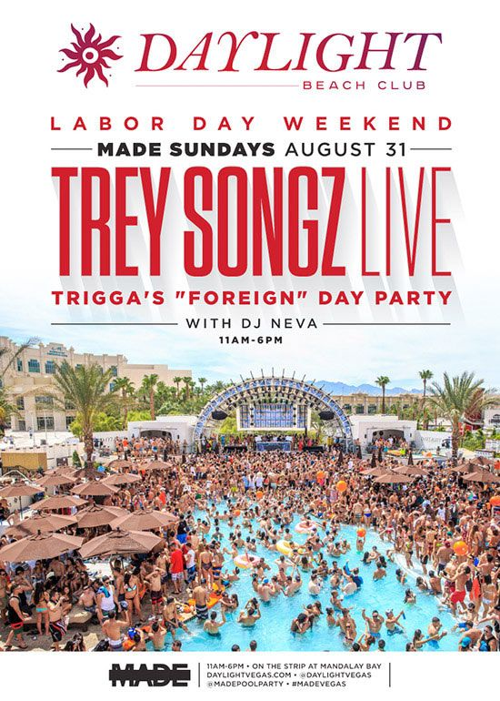 "Labor Day Weekend at Daylight Beach Club inside Mandalay Bay welcomes Trey Songz Live for ""Trigga's ""Foreign"" Day Party"" on Sunday, August 31st."