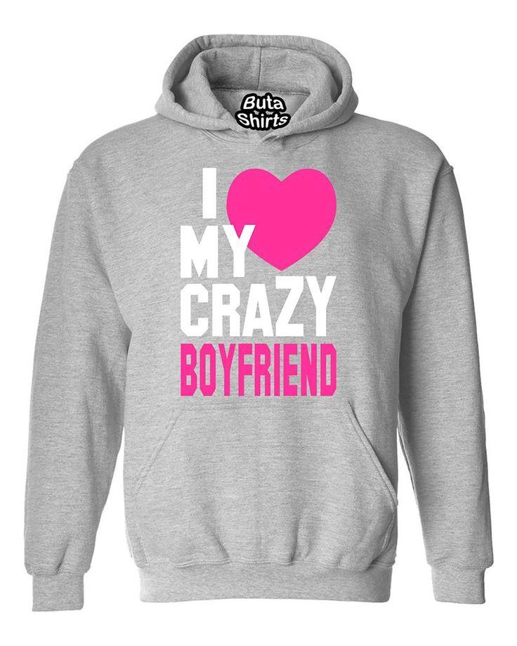 I love My Crazy Boyfriend Couples Cute Valentine's Day Gift Unisex Hoodie