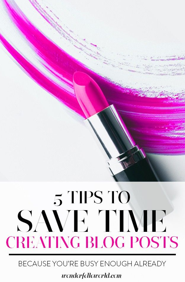 5 tips to save time creating blog posts - because being busy isn't an excuse!