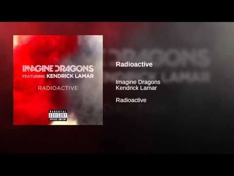 Imagine Dragons- Radioactive ft. Kendrick Lamar