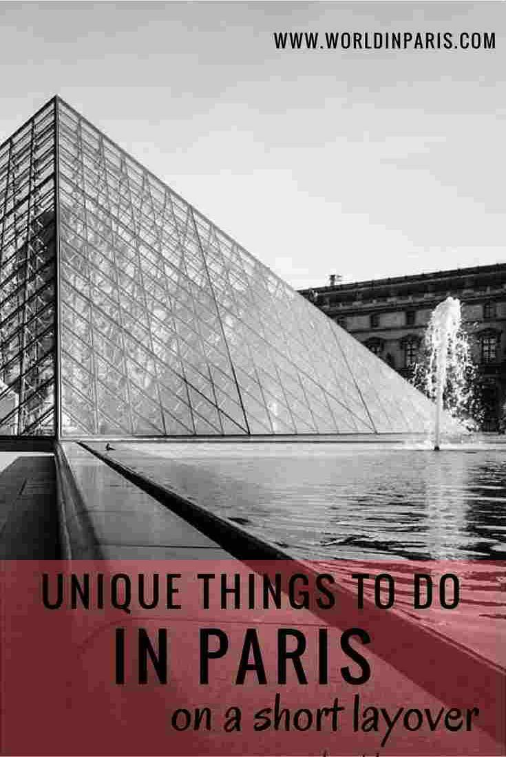 Unique things to do in Paris on a short layover. Paris layover