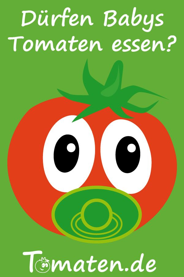 Ab Wann Durfen Babys Tomaten Essen Babypflege Baby Tomaten