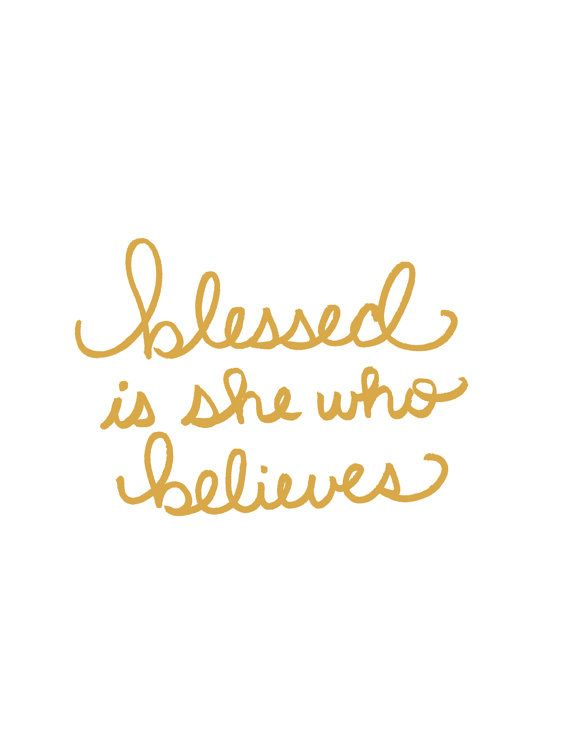 Blessed is She Who Believes Quote Inspiration Lettering Gold Print - SAVE 10% OFF with code: BLOGLOVE