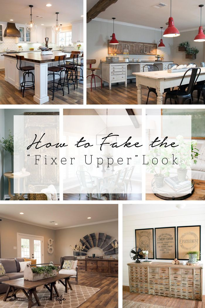"how to fake the ""fixer upper"" look."