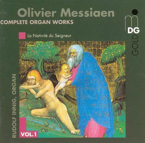 Olivier Messiaen: Complete Organ Works, Vol. 1 [CD]