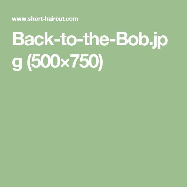 Back-to-the-Bob.jpg (500×750)