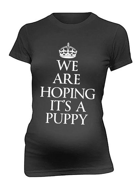We Are Hoping It's A Puppy Cute and  Funny Pregnancy T-shirt  Maternity Tee Shirt