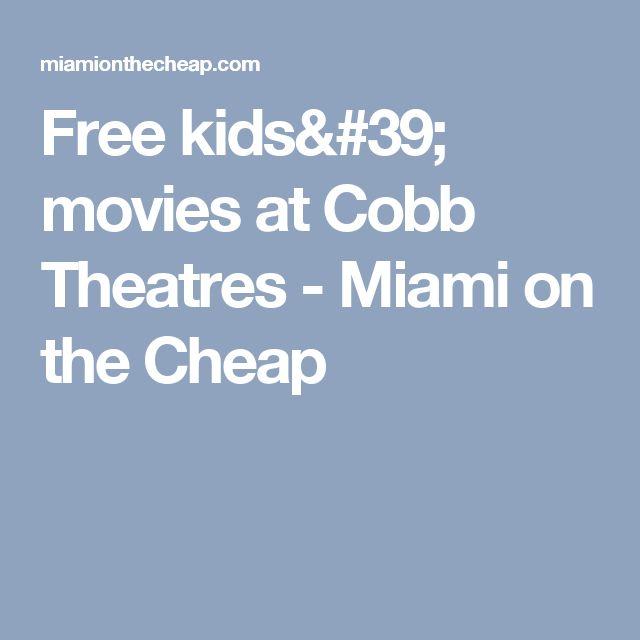Free kids' movies at Cobb Theatres - Miami on the Cheap