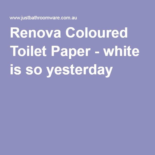 Renova Coloured Toilet Paper - white is so yesterday