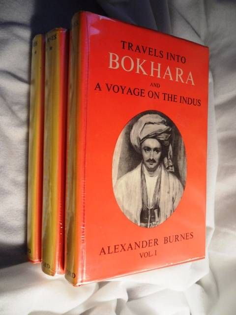 Travels into Bokhara: Containing the narrative of a voyage on the Indus from the sea to Lahore, with presents from the King of Great Britain: and an account of a journey from India to Cabool, Tartary, and Persia.  Performed by order of the Supreme Government of India in the years 1831, 32, and 33. - Burnes, Lieut. Alexander.