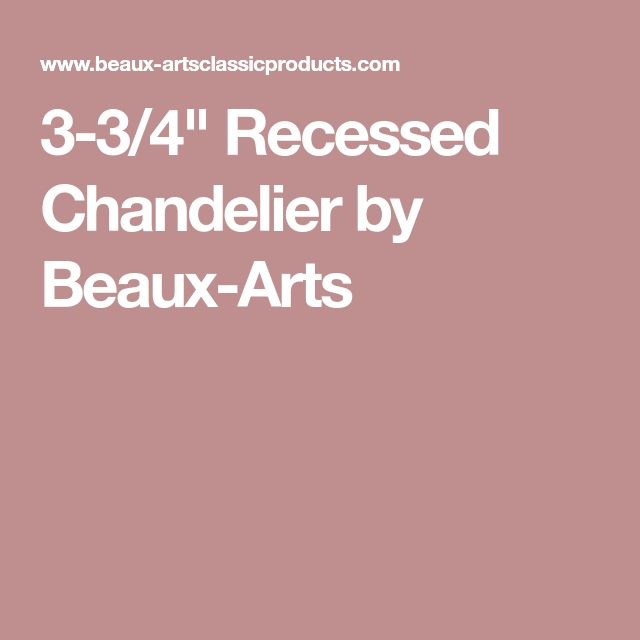 """3-3/4"""" Recessed Chandelier by Beaux-Arts"""