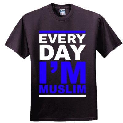 Everyday Im Muslim T Shirt