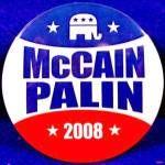 McCain - Palin Political Campaign Button - 2008.  Republicans John McCain and Sarah Palin lost to Democrats Barack Obama and Joe Biden.