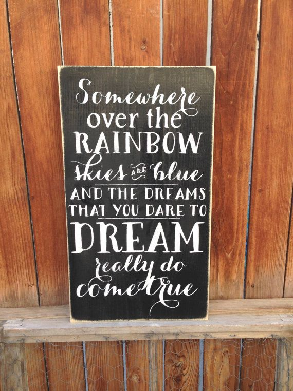 Somewhere Over the Rainbow wood sign