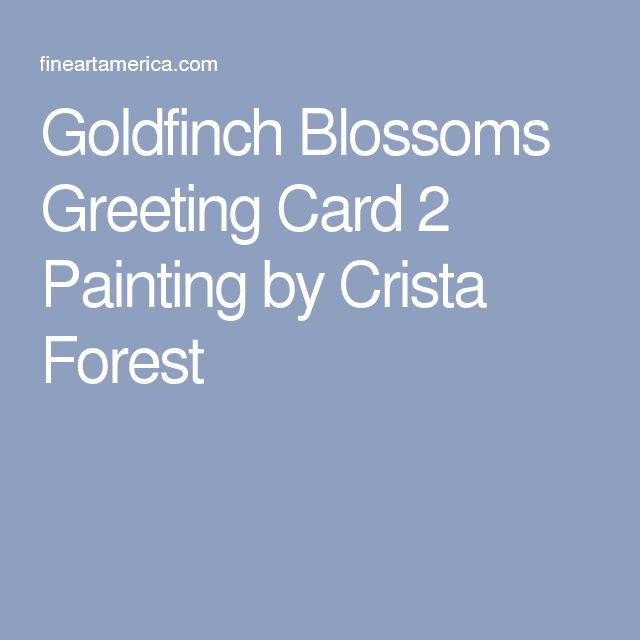 Goldfinch Blossoms Greeting Card 2 Painting by Crista Forest