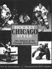 Hockey Chicago Style: History of the Chicago Blackhawks