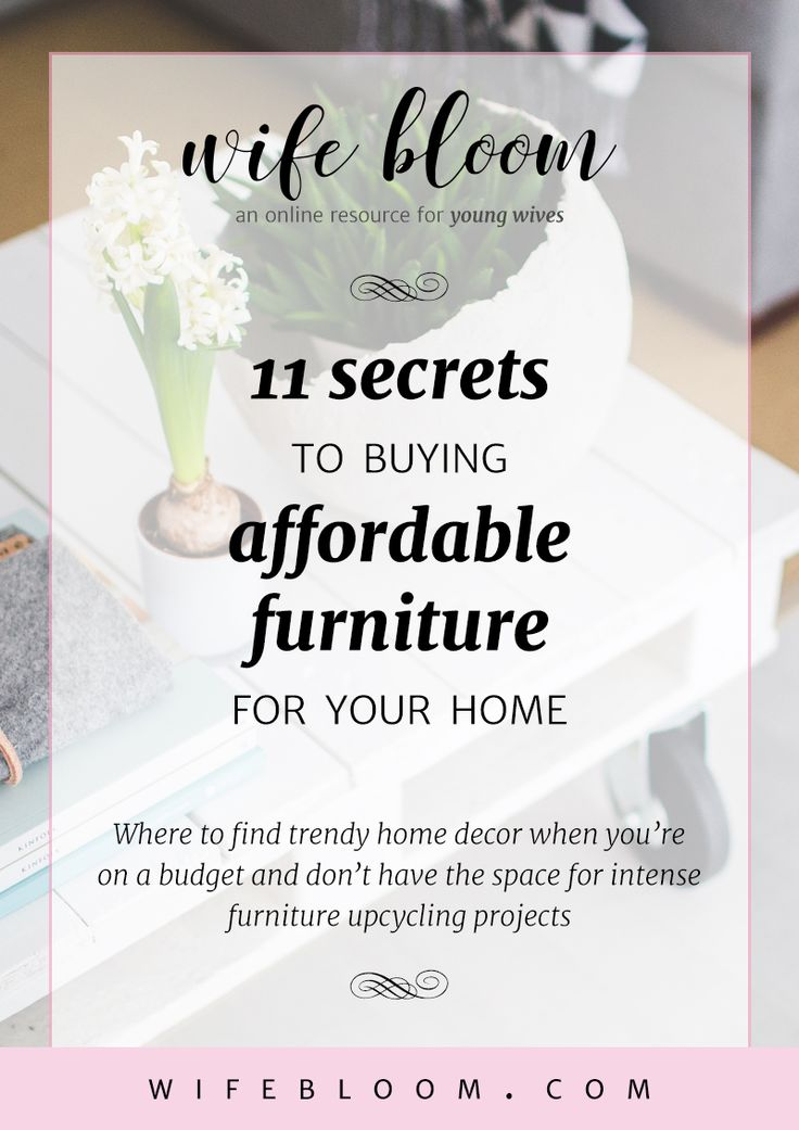 11 Secrets to Buying Affordable Furniture for Your Home: Looking for trendy ways to furnish your new place on a small budget? Don't have the space for a big DIY furniture project? Look no further.