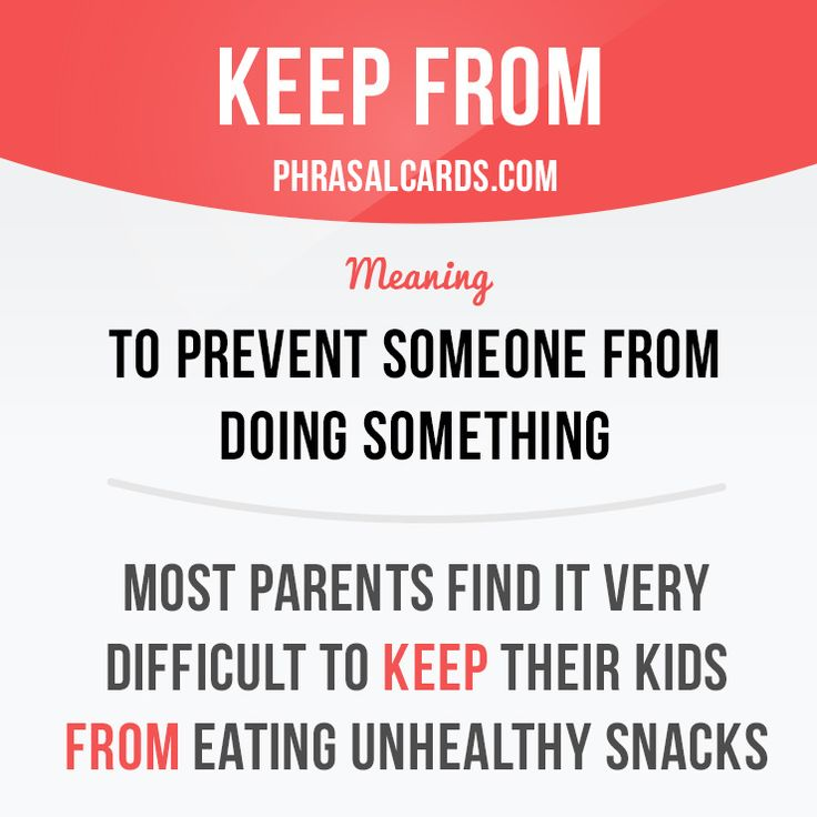 """""""Keep from"""" means """"to prevent someone from doing something"""". Example: Most parents find it very difficult to keep their kids from eating unhealthy food. Get our apps for learning English: learzing.com"""
