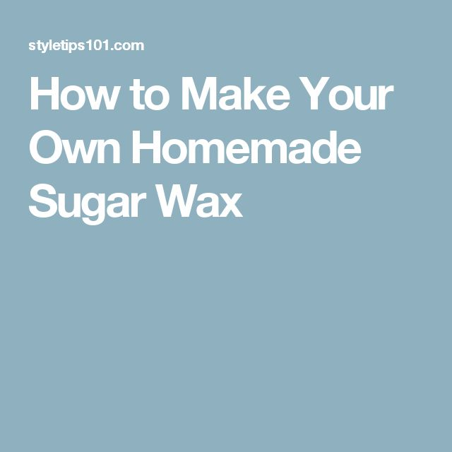 How to make and use honey and sugar wax to get rid of