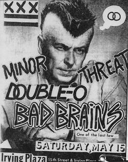 minor threat! double-0! bad brains! IRVING PLAZA