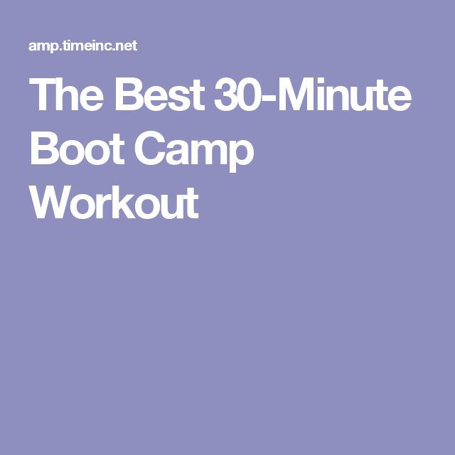 The Best 30-Minute Boot Camp Workout