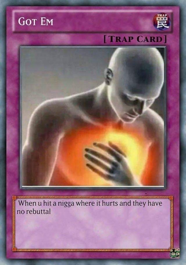 Got Them Trapcard Funny Yugioh Cards Stupid Memes Yugioh Cards
