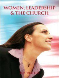 Women, Leadership & the Church. Reviewed on http://christianbookreviews.lynnbfowler.com